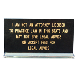 Ohio notaries, protect yourself! Inform your clients that you are not an attorney and cannot give legal advice or accept fees for legal services. This eye-catching sign is printed in gold letters on a black background with a clear acrylic base. Available in English and Spanish. This is an essential item that should be added to your Ohio notary supplies order.